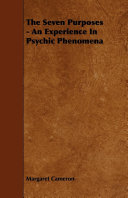 The Seven Purposes   An Experience In Psychic Phenomena
