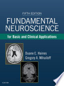 """""""Fundamental Neuroscience for Basic and Clinical Applications E-Book"""" by Duane E. Haines, Gregory A. Mihailoff"""