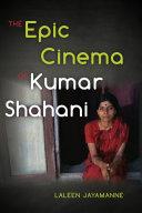 The Epic Cinema of Kumar Shahani [Pdf/ePub] eBook