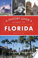 A History Lover s Guide to Florida