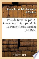 Prise de Bressuire Par Du Guesclin En 1371, Par M. de La Fontenelle de Vaudore