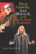 Elvis Costello  Joni Mitchell  and the Torch Song Tradition