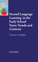 Second Language Learning in the Early School Years: Trends and Contexts - Oxford Applied Linguistics