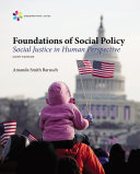 Empowerment Series  Foundations of Social Policy  Social Justice in Human Perspective