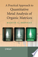 A Practical Approach To Quantitative Metal Analysis Of Organic Matrices Book PDF