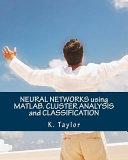 Neural Networks Using Matlab  Cluster Analysis and Classification Book