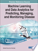 Machine Learning and Data Analytics for Predicting  Managing  and Monitoring Disease Book