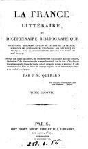La France littéraire, ou Dictionnaire bibliographique des savants, historiens et gens de lettres de la France,