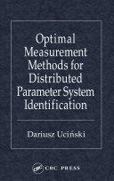 Optimal Measurement Methods for Distributed Parameter System Identification