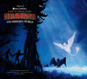 The Art of How to Train Your Dragon: The Hidden World Book