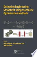 Designing Engineering Structures using Stochastic Optimization Methods