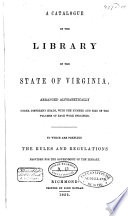 A Catalogue Of The Library Of The State Of Virginia Arranged Alphabetically Under Different Heads With The Number And Size Of The Volumes Of Each Work Specified