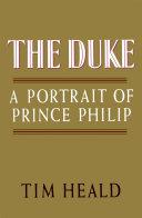 The Duke: Portrait of Prince Phillip Book