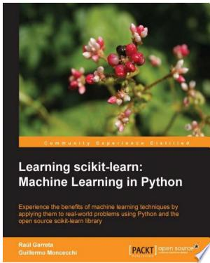 Download Learning scikit-learn: Machine Learning in Python Free Books - Dlebooks.net