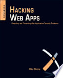 """""""Hacking Web Apps: Detecting and Preventing Web Application Security Problems"""" by Mike Shema"""