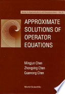 Approximate Solutions of Operator Equations