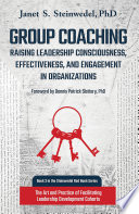 Group Coaching  Raising Leadership Consciousness  Effectiveness  and Engagement in Organizations