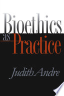Bioethics As Practice Book PDF