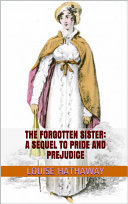 The Forgotten Sister: A Sequel to Pride and Prejudice