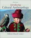 Introducing cultural anthropology / Roberta Edwards Lenkeit.