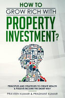 How to Grow Rich with Property Investment
