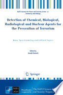 Detection of Chemical  Biological  Radiological and Nuclear Agents for the Prevention of Terrorism Book