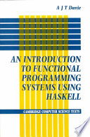 Introduction to Functional Programming Systems Using Haskell
