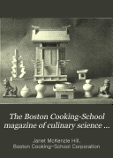 The Boston Cooking School Magazine of Culinary Science and Domestic Economics