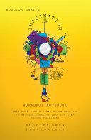 Bullion Grey s Imagination Workshop Notebook