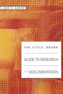 The Little  Brown Guide to Research and Documentation
