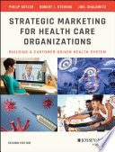 Strategic Marketing For Health Care Organizations Book