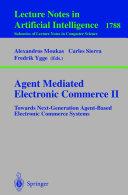 Agent Mediated Electronic Commerce II