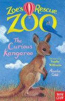 Zoe s Rescue Zoo  The Curious Kangaroo