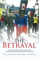 The Betrayal: Haiti in the Shadows of the United States of Americas ...