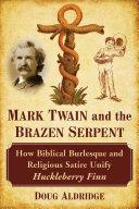 Mark Twain and the Brazen Serpent ebook