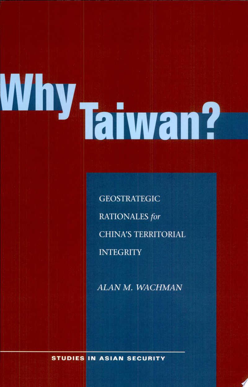 Why Taiwan? Geostrategic Rationales for China's Territorial Integrity banner backdrop