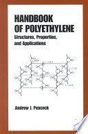 """Handbook of Polyethylene: Structures: Properties, and Applications"" by Andrew Peacock"