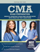 CMA Exam Preparation  : Medical Assistant Exam Prep Review Book with Practice Test Questions