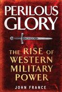 Perilous Glory by John France