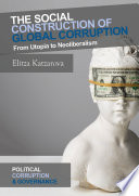 The Social Construction of Global Corruption