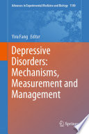 Depressive Disorders: Mechanisms, Measurement and Management