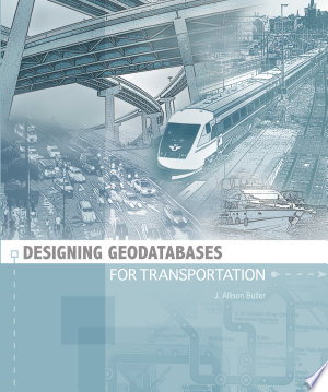 Download Designing Geodatabases for Transportation Free Books - Read Books