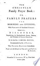 The Christian Family Prayer Book     Recommended by Dr  I  Watts  The Fourth Edition Corrected
