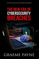 The New Era of Cybersecurity Breaches