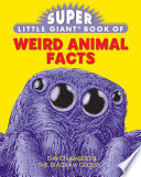 Super Little Giant Book of Weird Animal Facts
