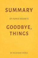 Summary of Fumio Sasaki's Goodbye, Things by Milkyway Media