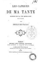 Les caprices de ma tante scenes de la vie mondaine en un acte par Emile de Najac
