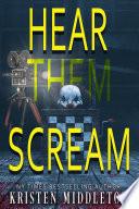 Hear Them Scream Psychological Suspense Crime Thriller
