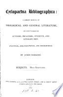 Cyclop Dia Bibliographica A Library Manual Of Theological And General Literature Subjects Holy Scriptures