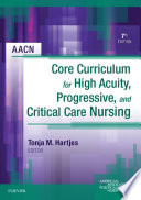 Aacn Core Curriculum For High Acuity Progressive And Critical Care Nursing E Book